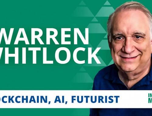 Warren Whitlock: A futurist's views on money, blockchain, and bitcoin