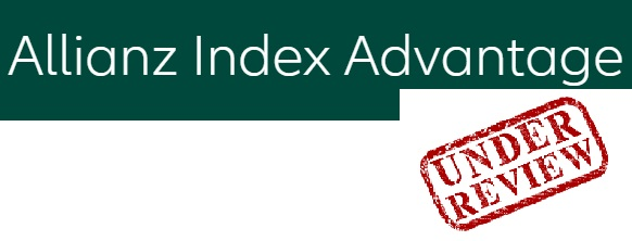 An impartial review of the Allianz Index Advantage Variable Annuity – updated August 2021