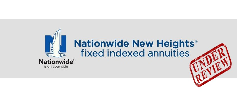 An impartial review of the Nationwide New Heights 12 Fixed Index Annuity
